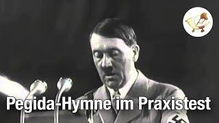 Der Führer probt die Pegida-Hymne