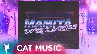 Descarca DONY X LARISS - Mamita (Original Radio Edit)