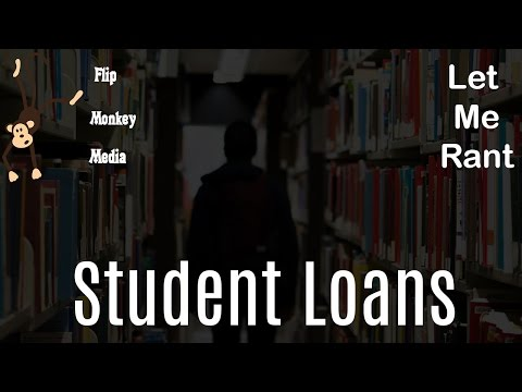 LET ME RANT - Student Loans