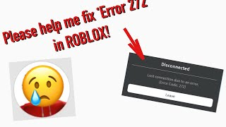 Pls help me fix error 272 in ROBLOX.