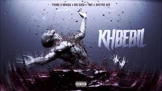 Young G Mouqa - KHBEBIL ft. BiG GUEB, TMC, AVEYRO AVE