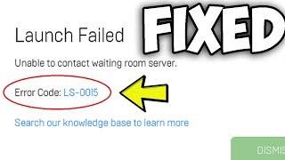 """Correction: Fortnite """"Impossible de contacter le serveur de la salle d'attente"""" Code d'erreur: LS-0015"""