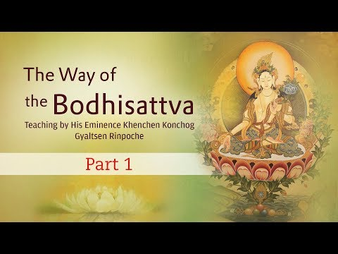 The Way of the Bodhisattva Part 1