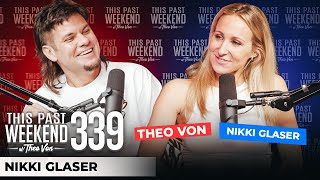 Nikki Glaser | This Past Weekend w/ Theo Von #339