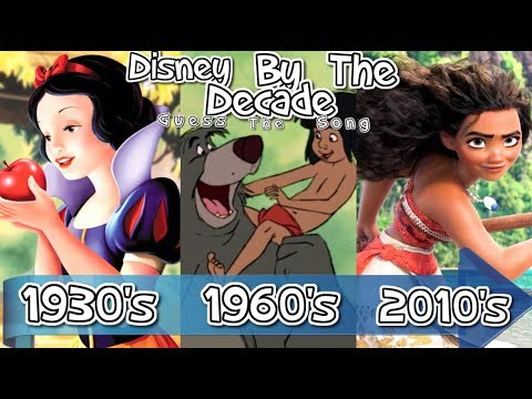 Disney Songs By The Decade -1937 to 2017- Guess The Song!