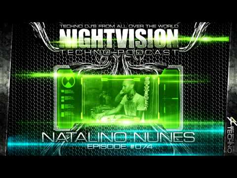Natalino Nunes [FRA] - NightVision Techno PODCAST 74 pt.3
