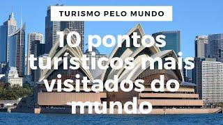 10 pontos turisticos mais visitados do mundo
