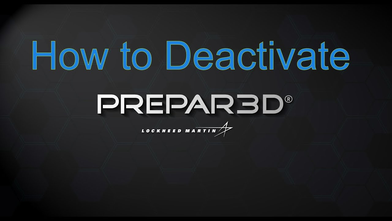 Prepar3D v4 How to Deactivate the License From Your Operating System