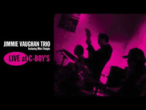 Jimmie Vaughan Trio (feat. Mike Flanigin) - Dirty Work