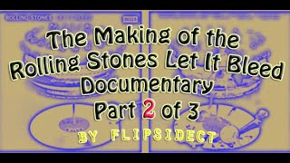 The Making of the Rolling Stones Let It Bleed: Documentary Part 2 of 3.