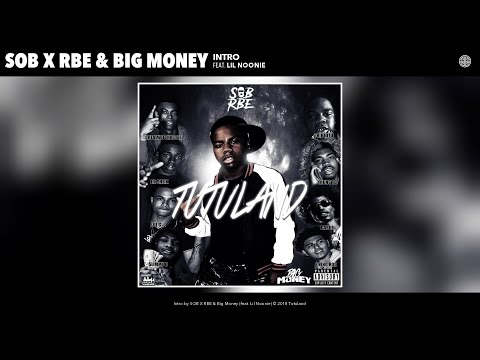 SOB X RBE & Big Money - Intro (Audio) (feat. Lil Noonie)