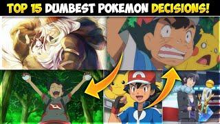 Top 15 Dumbest Pokémon Decisions   Worst Pokemon Desicions   Hindi  