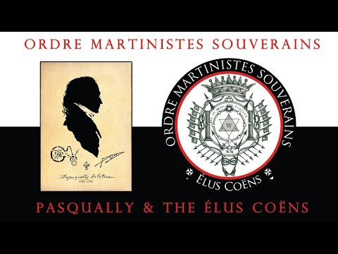 OMS - Martinism part 2/5 - Pasqually & Élus Coëns