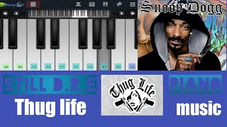 Thug life music mobile piano ft snoop Dogg -tutorial