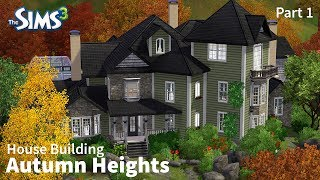 The Sims 3 House Building - Autumn Heights - Part 1 of 2