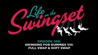 SS 206: Swinging For Beginners VII: Full Swap VS Soft Swap