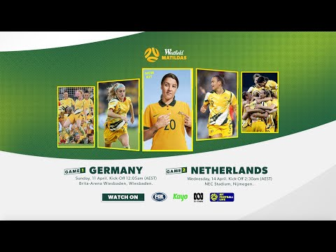 Westfield Matildas to face Germany (April 11) and Netherlands (April 14)