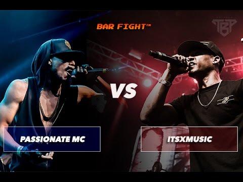 BAR FIGHT™ - PASSIONATE MC VS. ItsXmusic