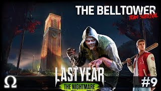 CLIMBING THE BELLTOWER! (NEW AWESOME MAP) | Last Year: The Nightmare #9 Multiplayer Ft. Friends