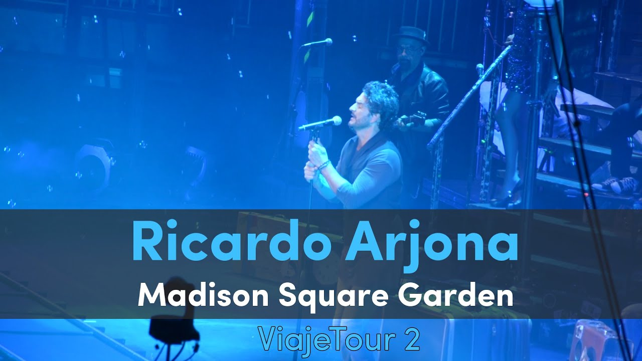 ricardo arjona madison square garden 2 youtube