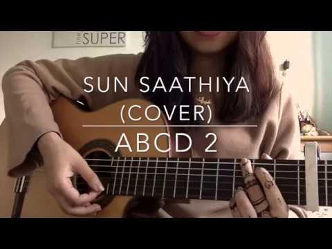 ABCD 2 - Sun Saathiya | Sachin - Jigar (Cover)
