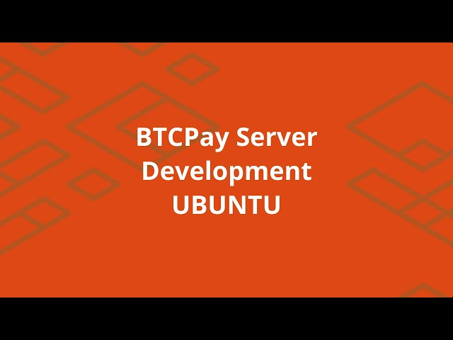 Setting up BTCPay Server development environment on Linux (Ubuntu)