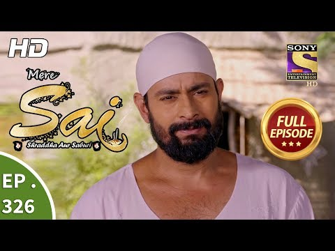 Mere Sai - Ep 326 - Full Episode - 24th December, 2018 Mp3