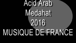 Acid Arab - Medahat [Musique de France]