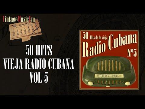 50 Hits de la Vieja Radio Cubana  - Volumen #5. (Full Album/Álbum Completo)