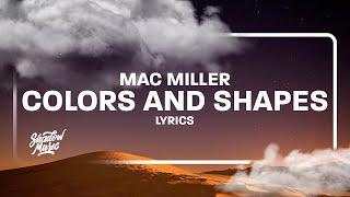 Mac Miller - Colors and Shapes (Lyrics)