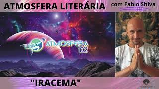"""IRACEMA – José de Alencar"" (Atmosfera Literária)"