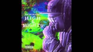 Nacho Picasso-  High And Mighty {Full Album}