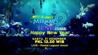 Promo Meet and Greet Mermaid in Love 2 Dunia - Happy New Year
