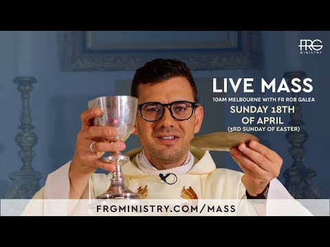 Third Sunday of Easter Mass with Fr. Rob Galea 18/04/2021