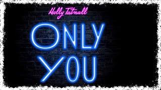 Holly Tatnall - Only You (Yaz / Alison Moyet cover)