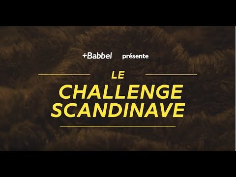 Babbel  Ils ont 7 jours pour relever le Challenge scandinave