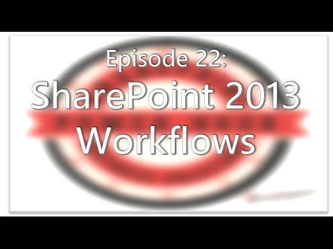SharePoint Power Hour Episode 22: SharePoint 2013 Workflows