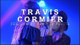Shallow - Lady Gaga, Bradley Cooper (A Star is Born) -Travis Cormier ft. Fabiola Paulin)