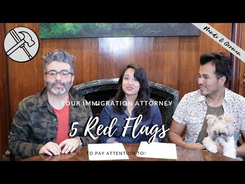 5 Red Flags When Hiring an Immigration Lawyer | Immigration Attorney Tips