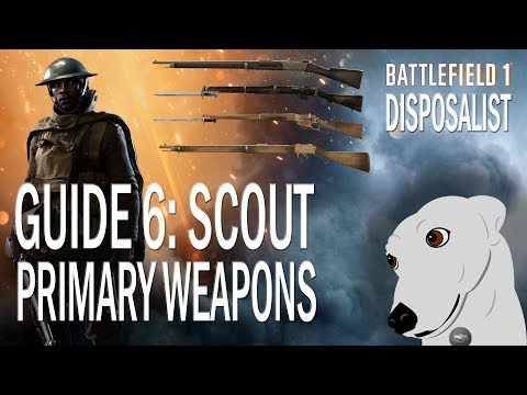 Battlefield 1 Guides: 6 - Scout Detailed Weapons Comparison