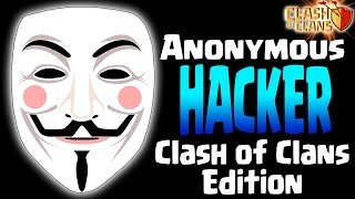 CLASH OF CLANS | ANONYMOUS HACKER TROLLING PRANK - (Clash of Clans Edition)