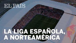 LA LIGA española disputará PARTIDOS OFICIALES en Estados Unidos | Deportes