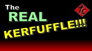 The REAL Kerfuffle!!!