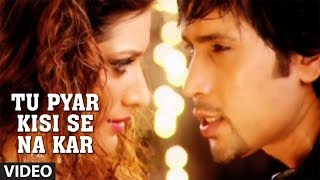 Phir Bewafai - Tu Pyar Kisi Se Na Kar Full Video Song | Agam Kumar Nigam Betrayal Songs
