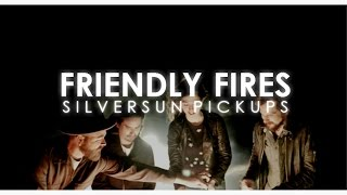 Friendly Fires - Silversun Pickups (Lyrics) [HD]