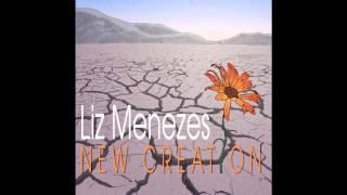 LIZ MENEZES - NEW CREATION