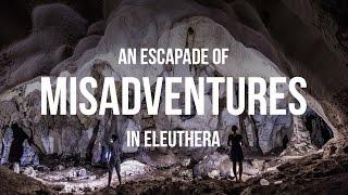 An Escapade of Misadventures in Eleuthera (Sailing Curiosity)