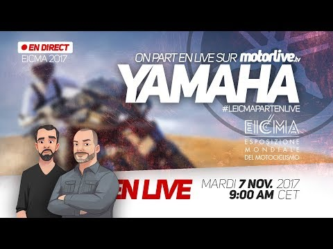 YAMAHA EN DIRECT DE MILAN ! #EICMA (REPLAY)
