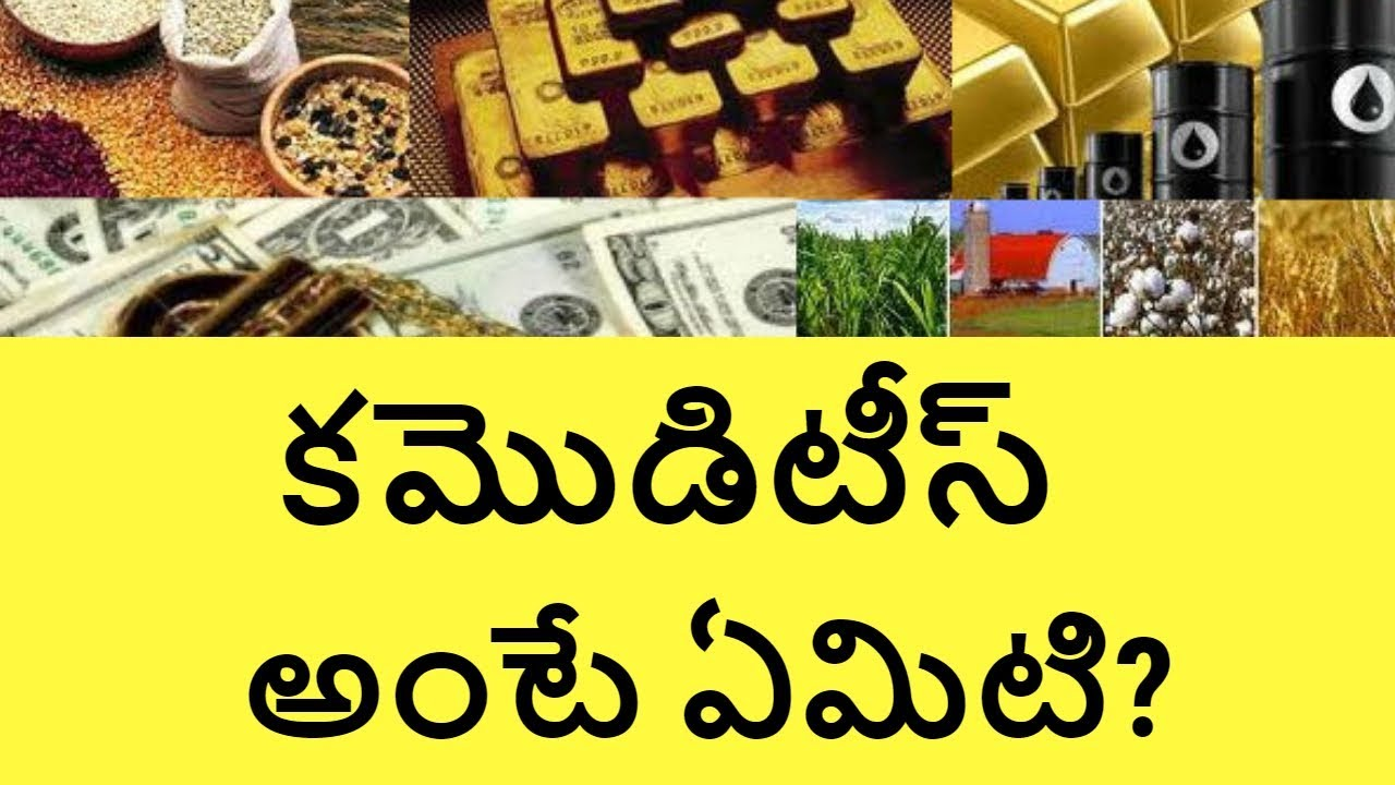 What Is Commodity In Stock Market Commodity Trading For Beginners India In Telugu Telugu Badi -