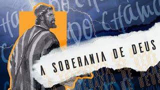 A Soberania de Deus - Pr. Eustáquio Fortunato.